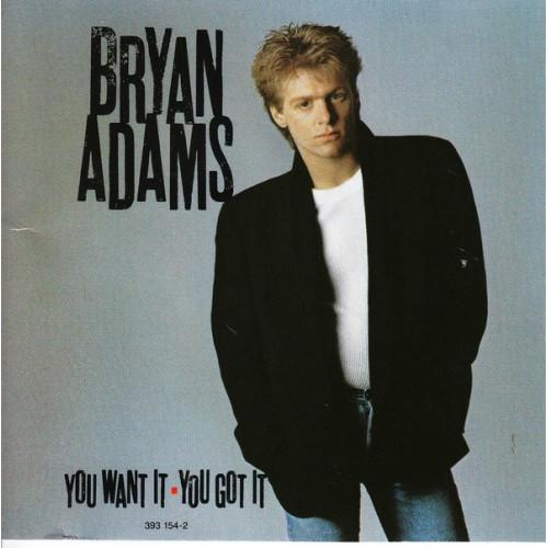 ADAMS BRYAN - YOU WANT IT YOU GOT IT
