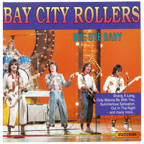 Bay City Rollers - Bye bye baby ( Success Records )