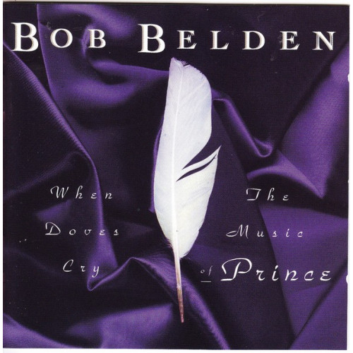 Belden Bob - When Doves Cry - The music of Prince