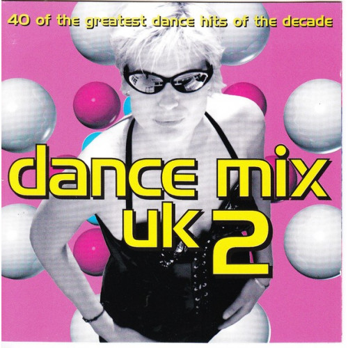 Dance Mix Uk 2 - 40 of the greatest dance hits of the decade ( gGv ) ( 2 cd )