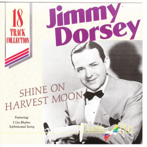 Dorsey Jimmy - Shine on Harvest Moon ( Double Play Records )