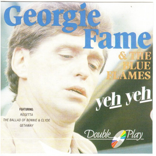 Fame Georgie & the blue Flames - Yeh yeh ( Double play Records )