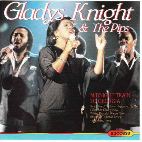 Gladys Knight & The Pips - Midnight train to Georgia - Greatest hits ( Success Records )