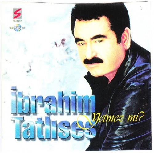 IBRAHIM TATLISES - YETMEZ MI