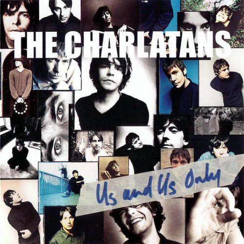 Charlatans,The - Us And Us Only