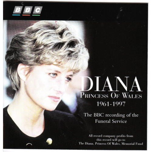 Diana - Princess Of Wales 1961-1997 The BBC Recording Of The Funeral Service