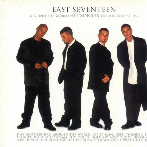 East 17 - Around The World, Hit Singles, The Journey So Far