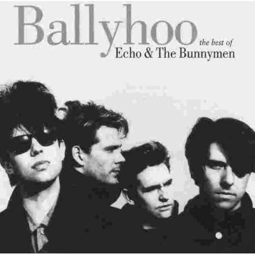 Echo & The Bunnymen - Ballyhoo, The Best Of Echo & The Bunnymen