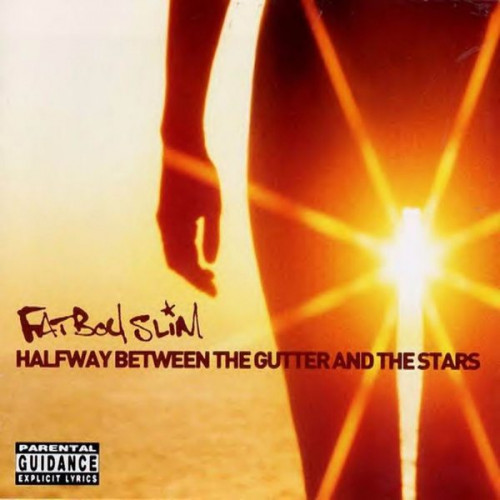 Fatboy Slim - Halfway Between The Gutter And The Stars