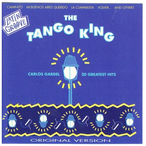 Gardel Carlos - The Tango King, 20 Greatest Hits