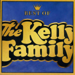 Kelly Family, The - Best Of The Kelly Family