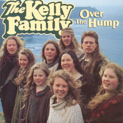 Kelly Family, The - Over The Hump
