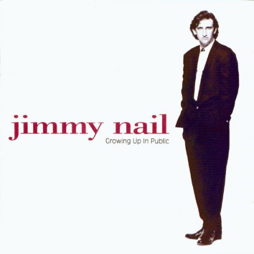 Nail Jimmy - Growing Up In Public