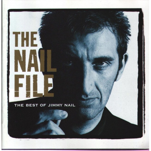 Nail Jimmy - The Nail File, The Best Of Jimmy Nail
