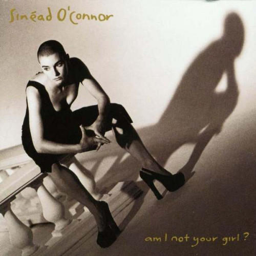 O' Connor Sinead - Am I Not Your Girl?