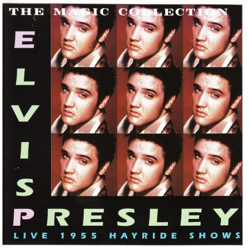 Presley Elvis - The Magic Collection, Live 1955 Hayride Shows