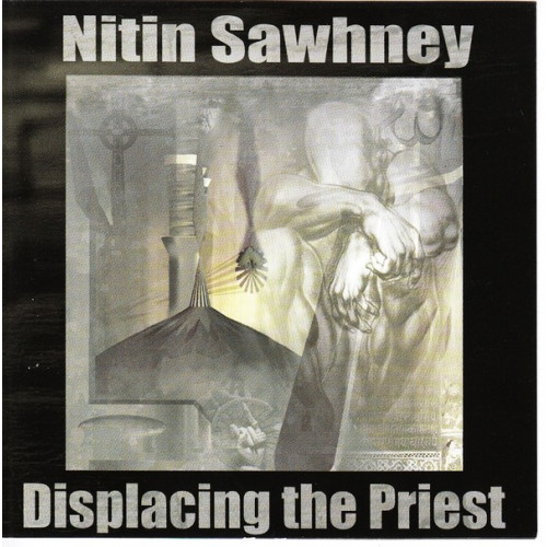 Sawhney Nitin - Displacing The Priest