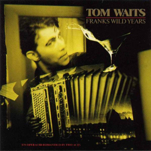 Waits Tom - Franks Wild Years