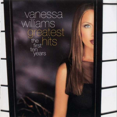 Williams Vanessa - Greatest Hits, The First Ten Years