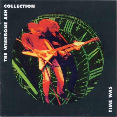 Wishbone Ash,The - Time Was, The Wishbone Ash Collection ( 2 cd )