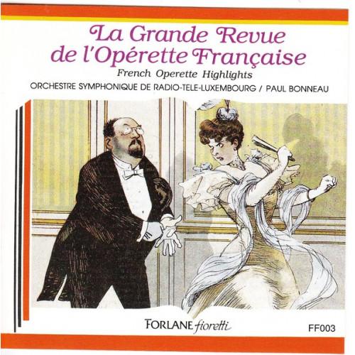 La grande revue de l' operette Francaise - Orch.Symp.de Radio Luxembourg - Paul Bonneau