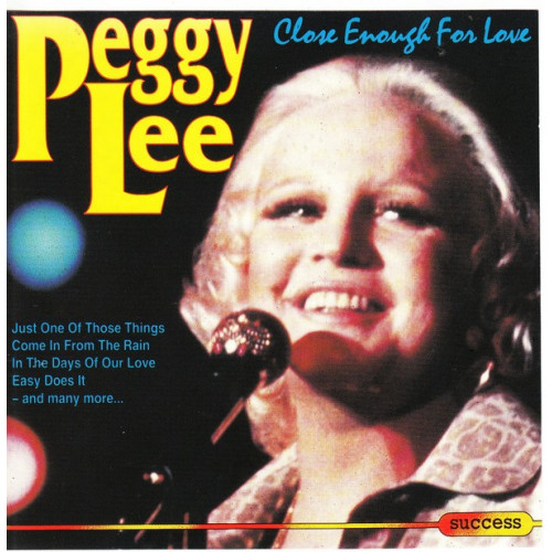 Lee Peggy - Close Enough for love ( Success Records )