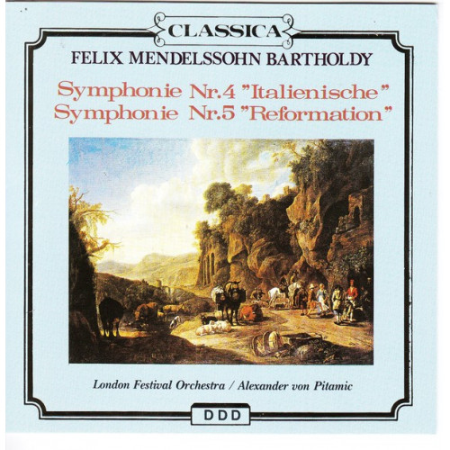 Mendelssohn - Symphony No 4  Italienische & No 5 Reformation