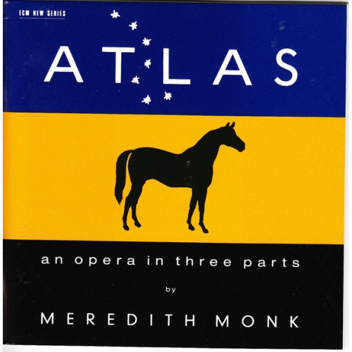 Monk Meredith - Atlas - An opera in three parts