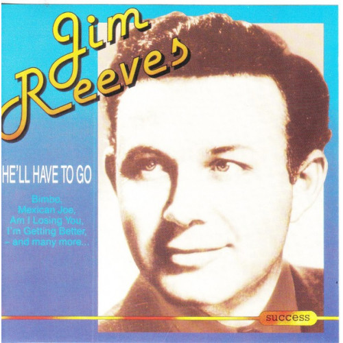 Reeves Jim - He' ll Have to go ( Success Records )