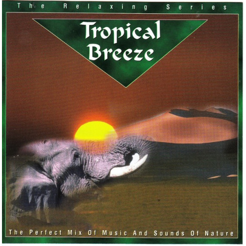 Relaxing series - Tropical Breeze - Music & Sounds of Nature